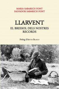 """Coberta del llibre """"Llarvent, el bressol dels nostres records"""""""